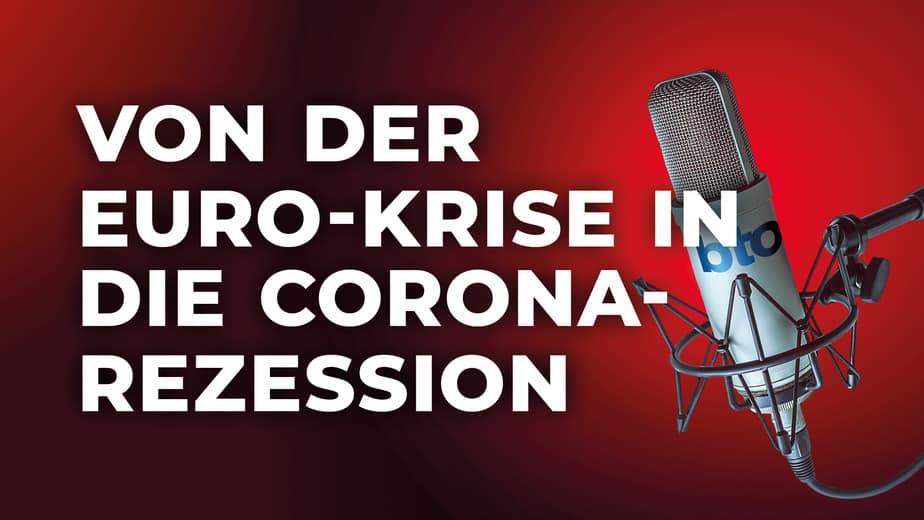 Von der Euro-Krise in die Corona-Rezession