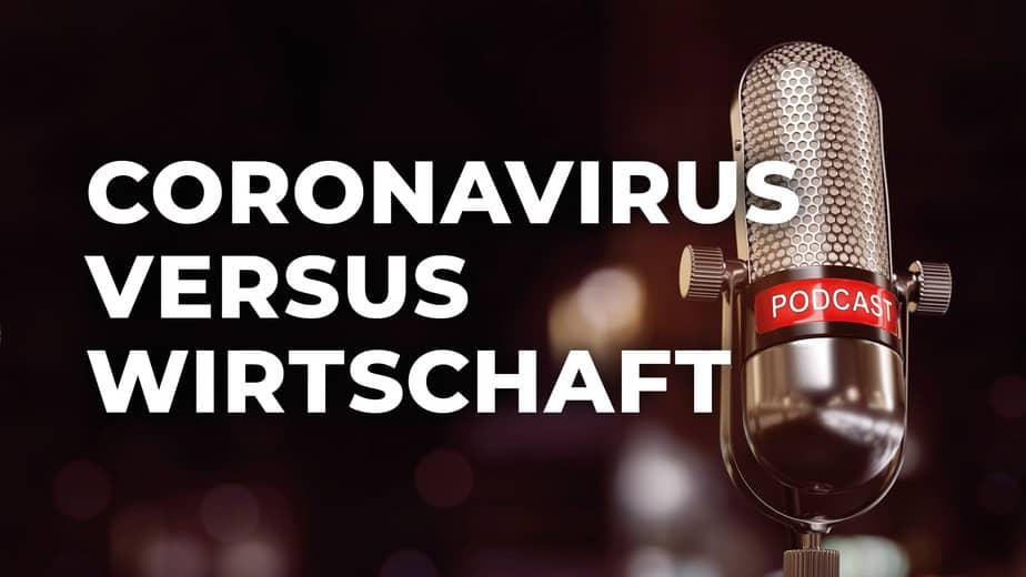 Coronavirus versus Wirtschaft