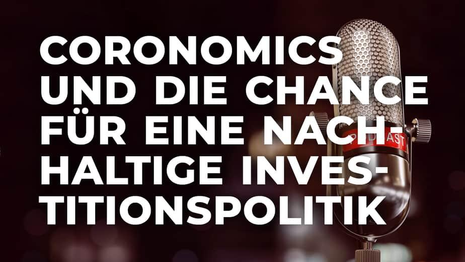 Coronomics und die Chance für eine nachhaltige Investitionspolitik