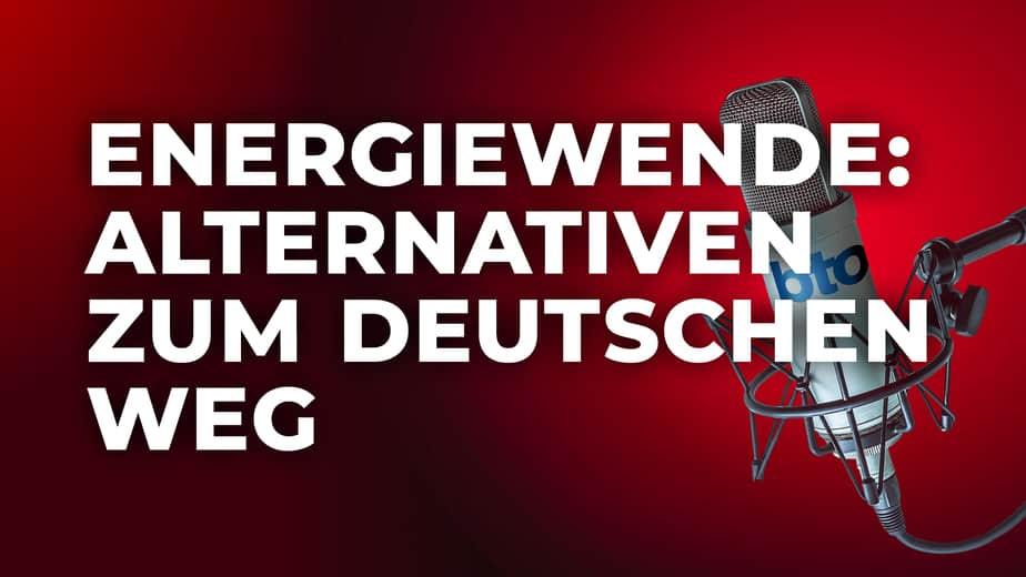 Energiewende: Alternativen zum deutschen Weg