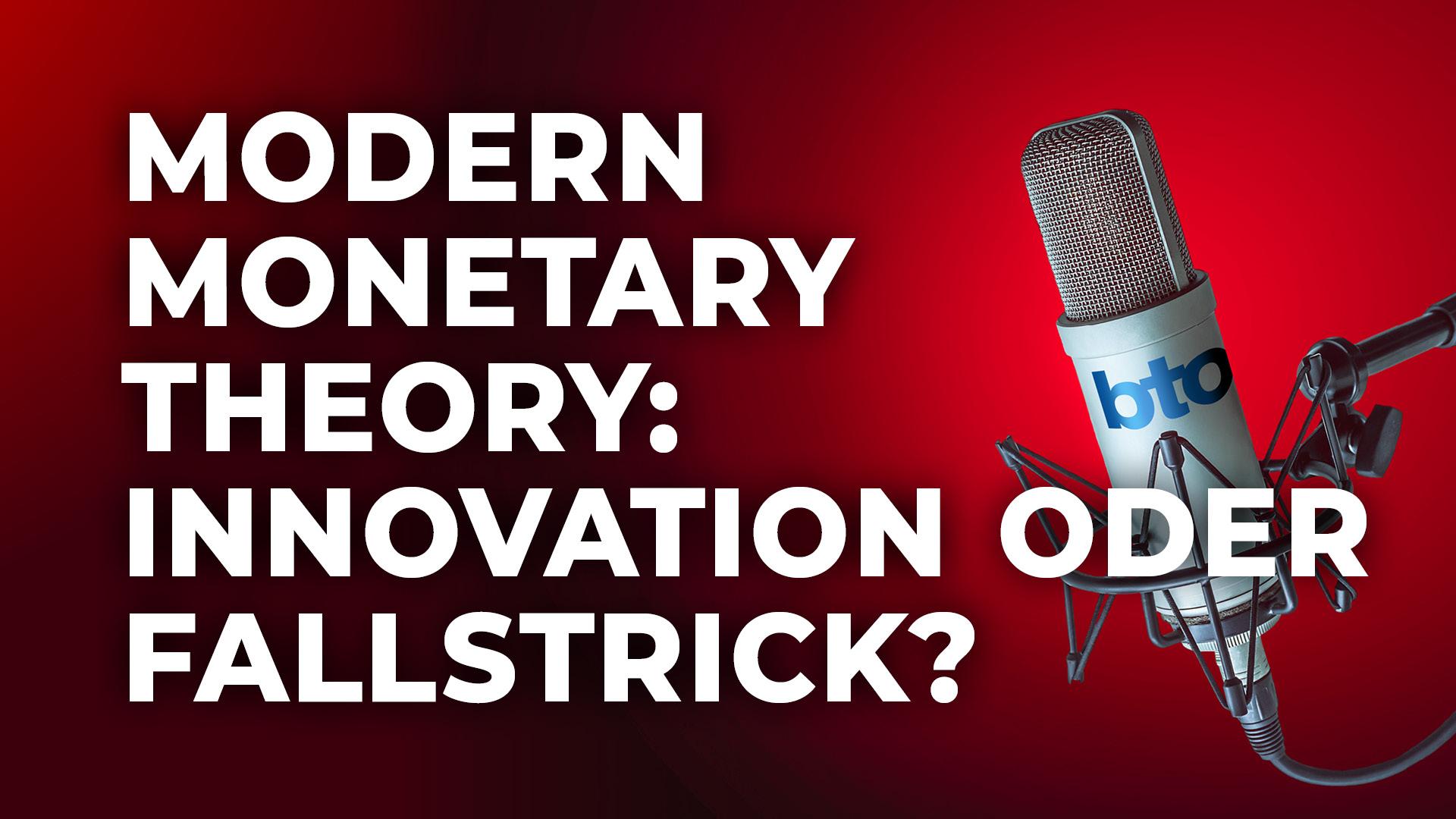 Modern Monetary Theory: Innovation oder Fallstrick?