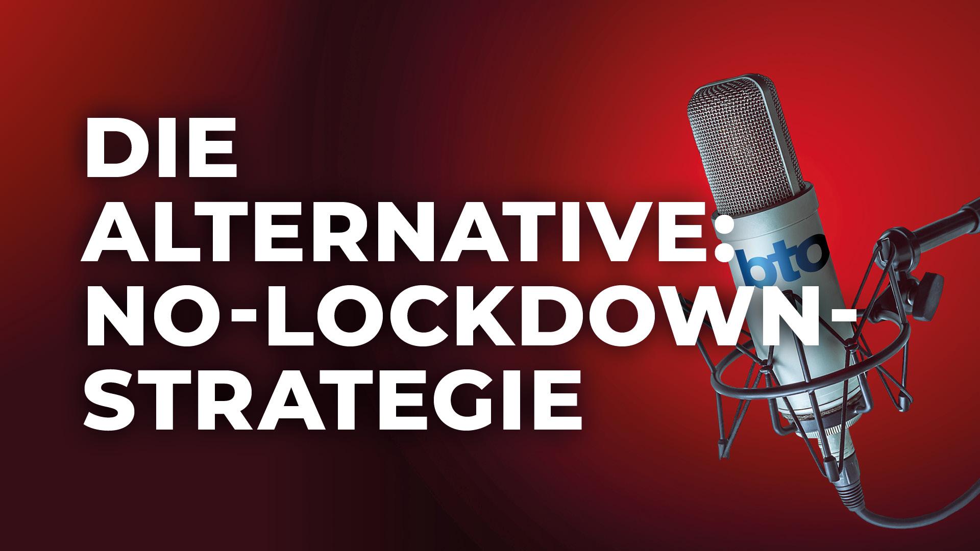 Die Alternative: No-Lockdown-Strategie