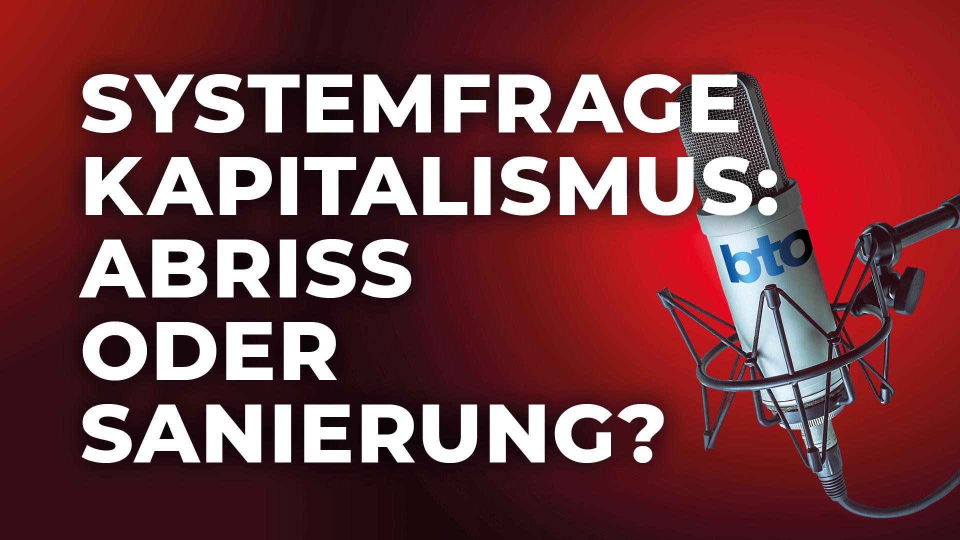 Systemfrage Kapitalismus: Abriss oder Sanierung?
