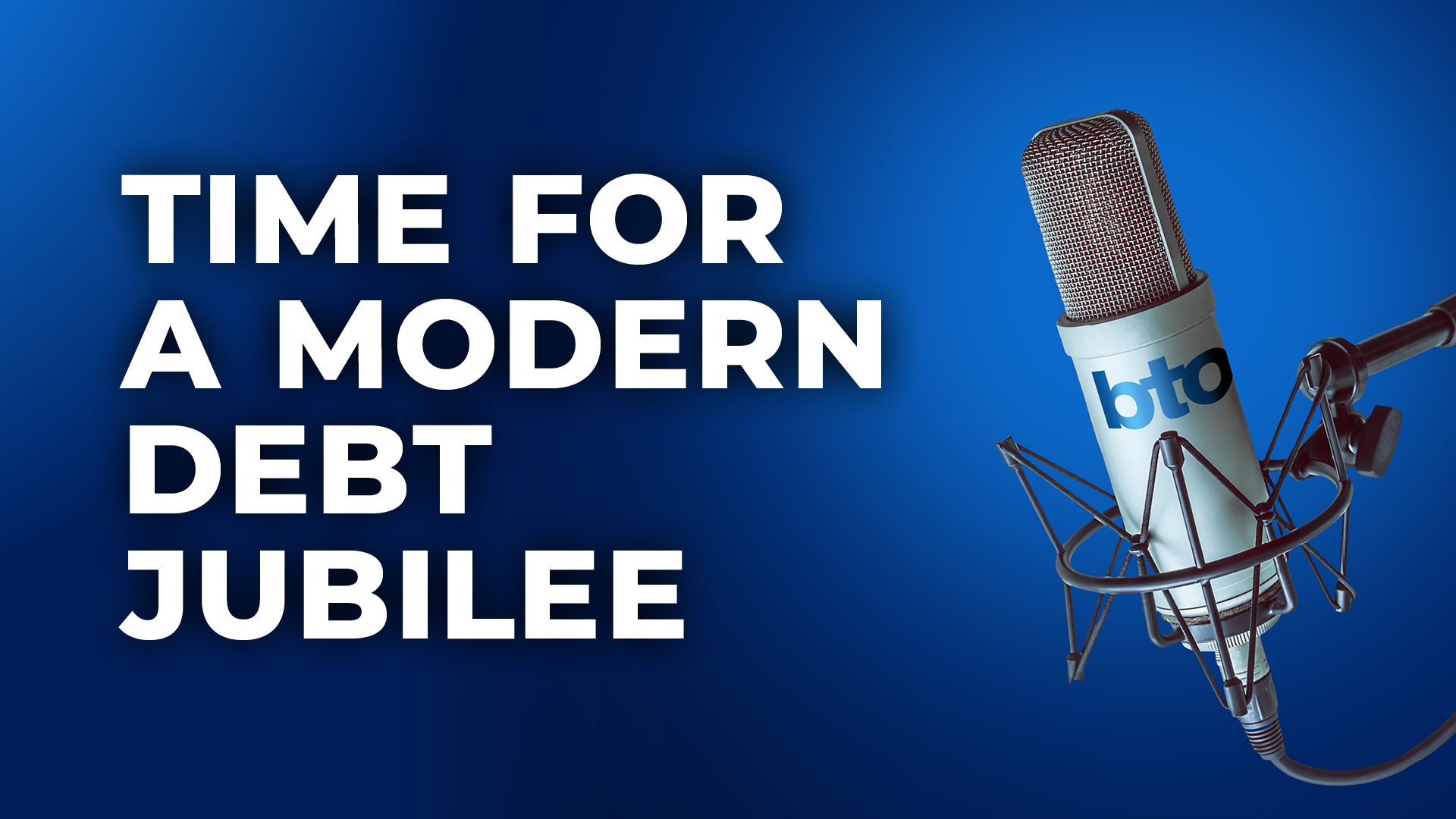 Time for a modern Debt Jubilee