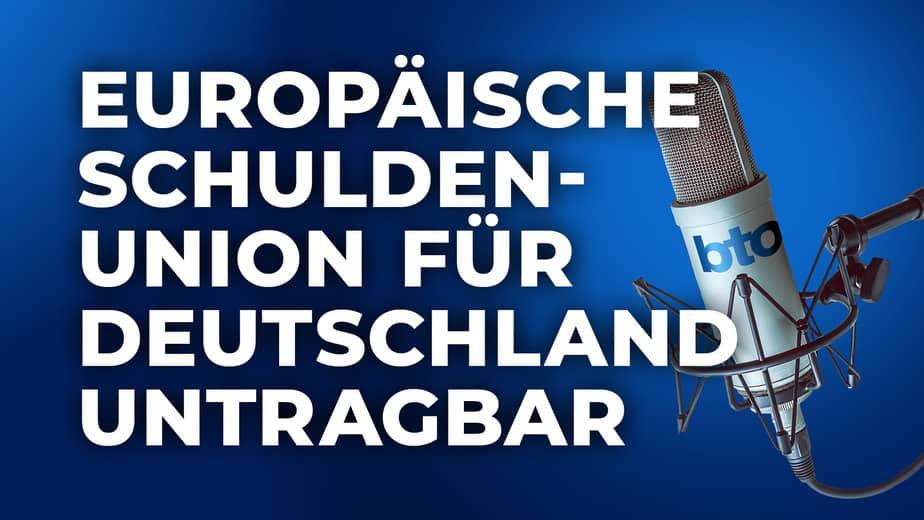 Europäische Schuldenunion für Deutschland untragbar