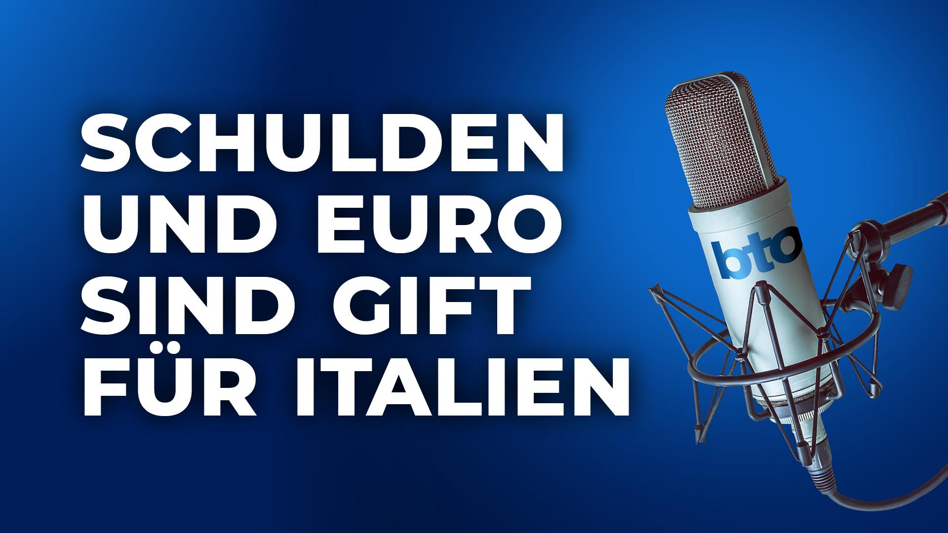 Schulden und Euro sind Gift für Italien