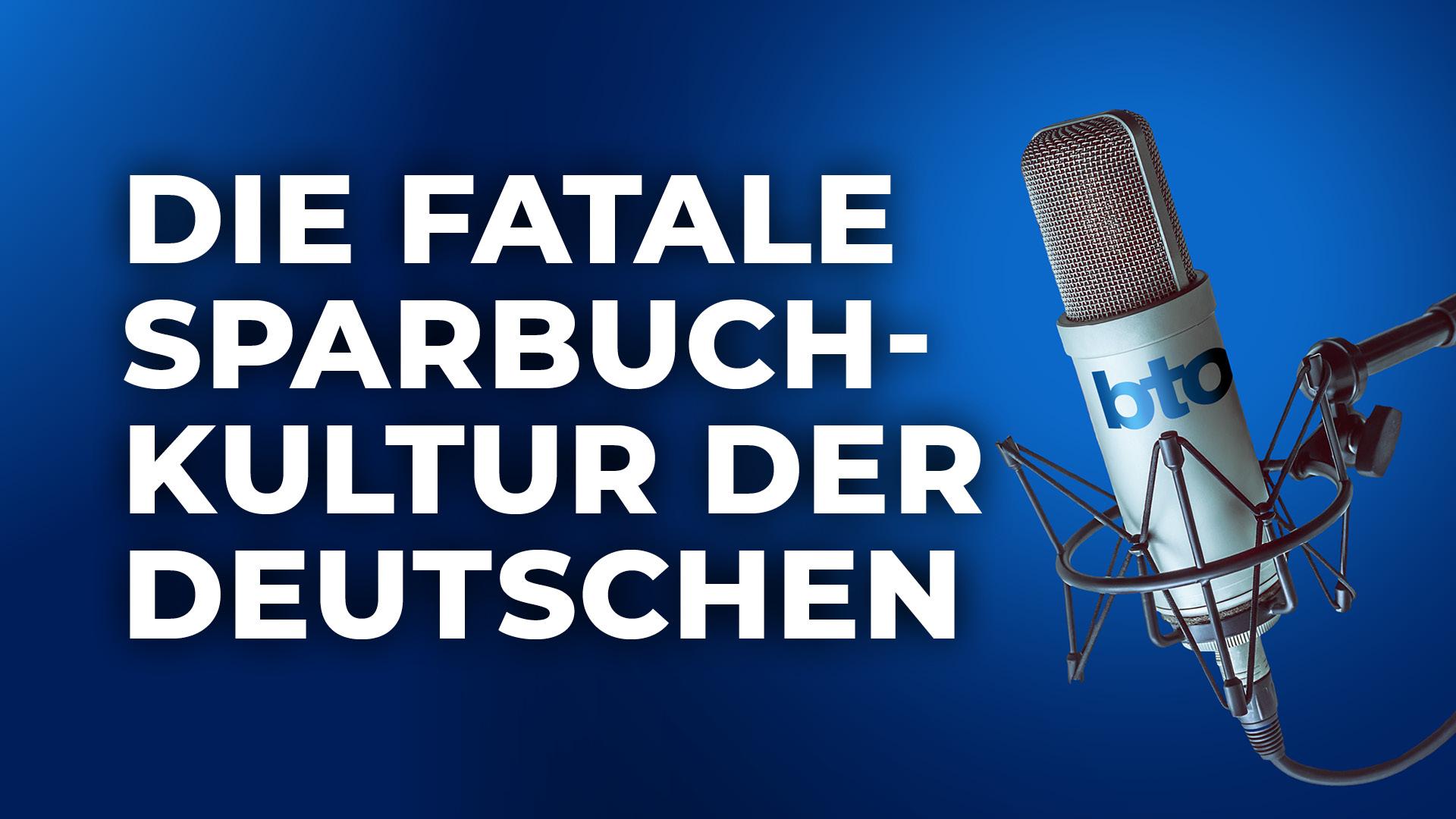 Die fatale Sparbuchkultur der Deutschen