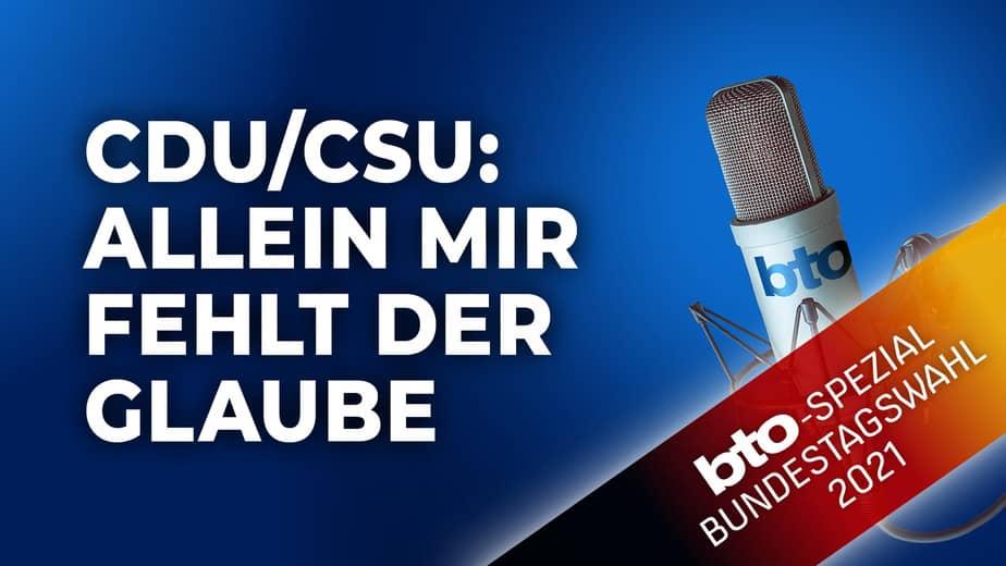 CDU/CSU: Allein mir fehlt der Glaube